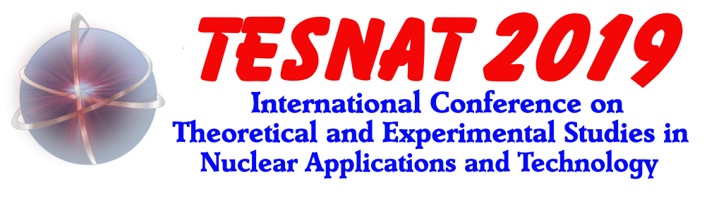 International Conference on Theoretical and Experimental Studies in Nuclear Applications and Technology 2019
